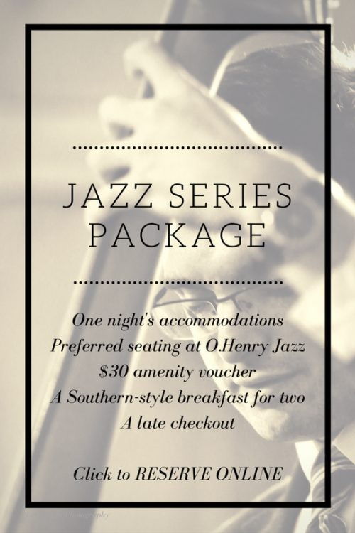 O.Henry Hotel Jazz Series Package at O.Henry Hotel